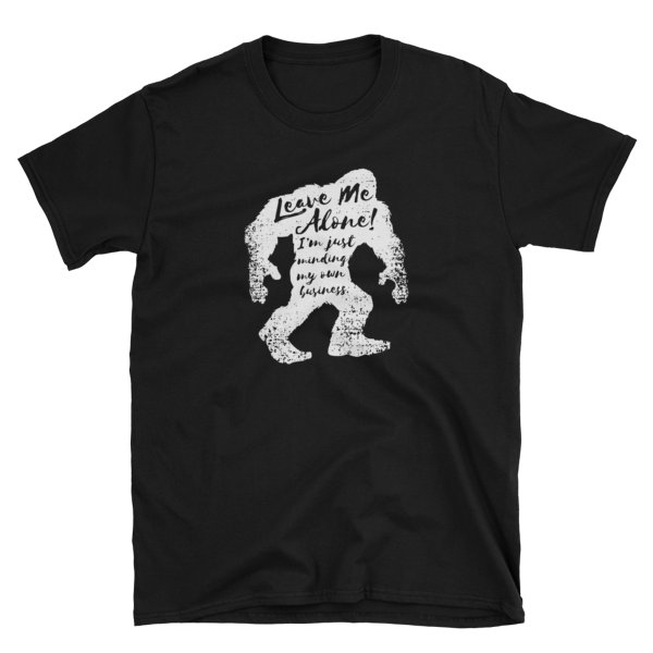 Bigfoot: Leave Me Alone T-Shirt